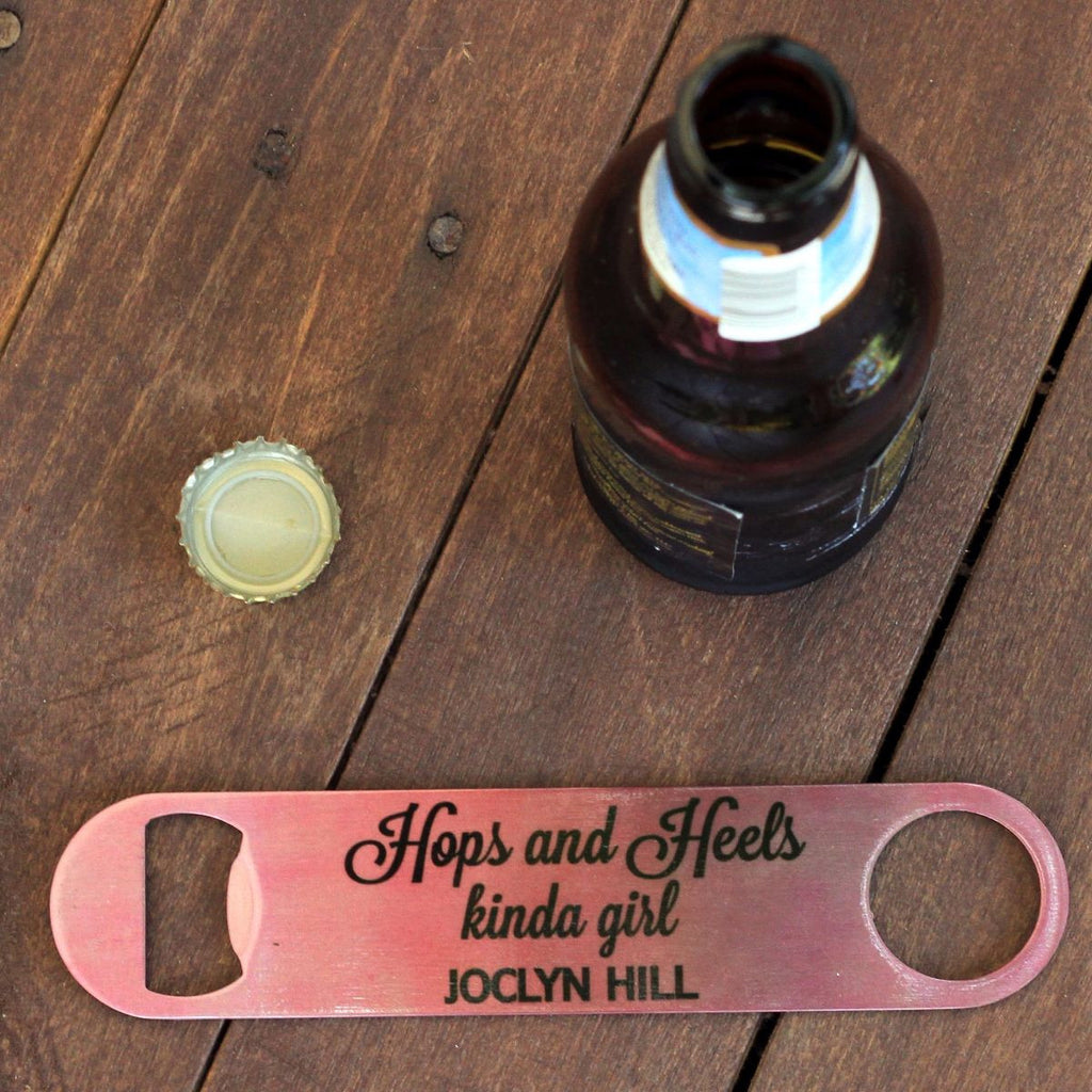 "Bottle Opener - ""Hops And Heels Kinda Girl"""