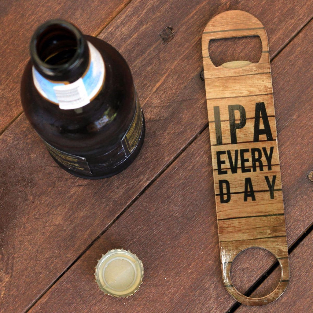 "Bottle Opener - ""IPA EVERY DAY"""