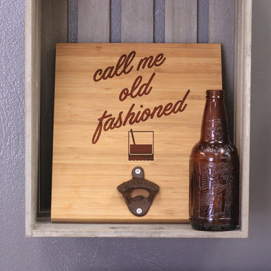 Personalized Engraved Wall Bottle Opener Call me old fashioned