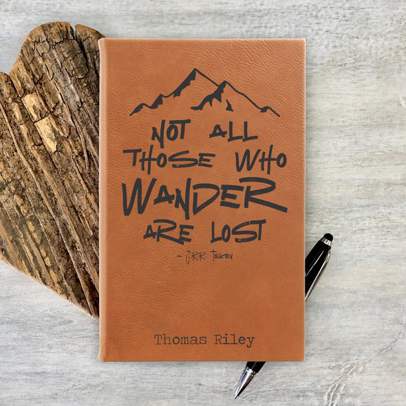 Personalized Journal, Notebook Not all Who Wander are Lost