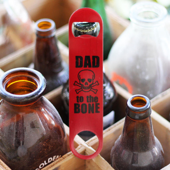 "Bottle Opener - ""Dad to the Bone"""