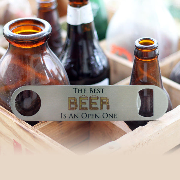 "Bottle Opener - ""The Best Beer is an Open One"""