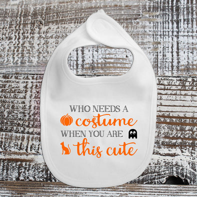 Baby Bib - Who Needs a Costume?