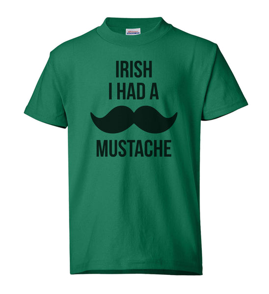 "Youth Shirt - ""Irish I had a Mustache"""