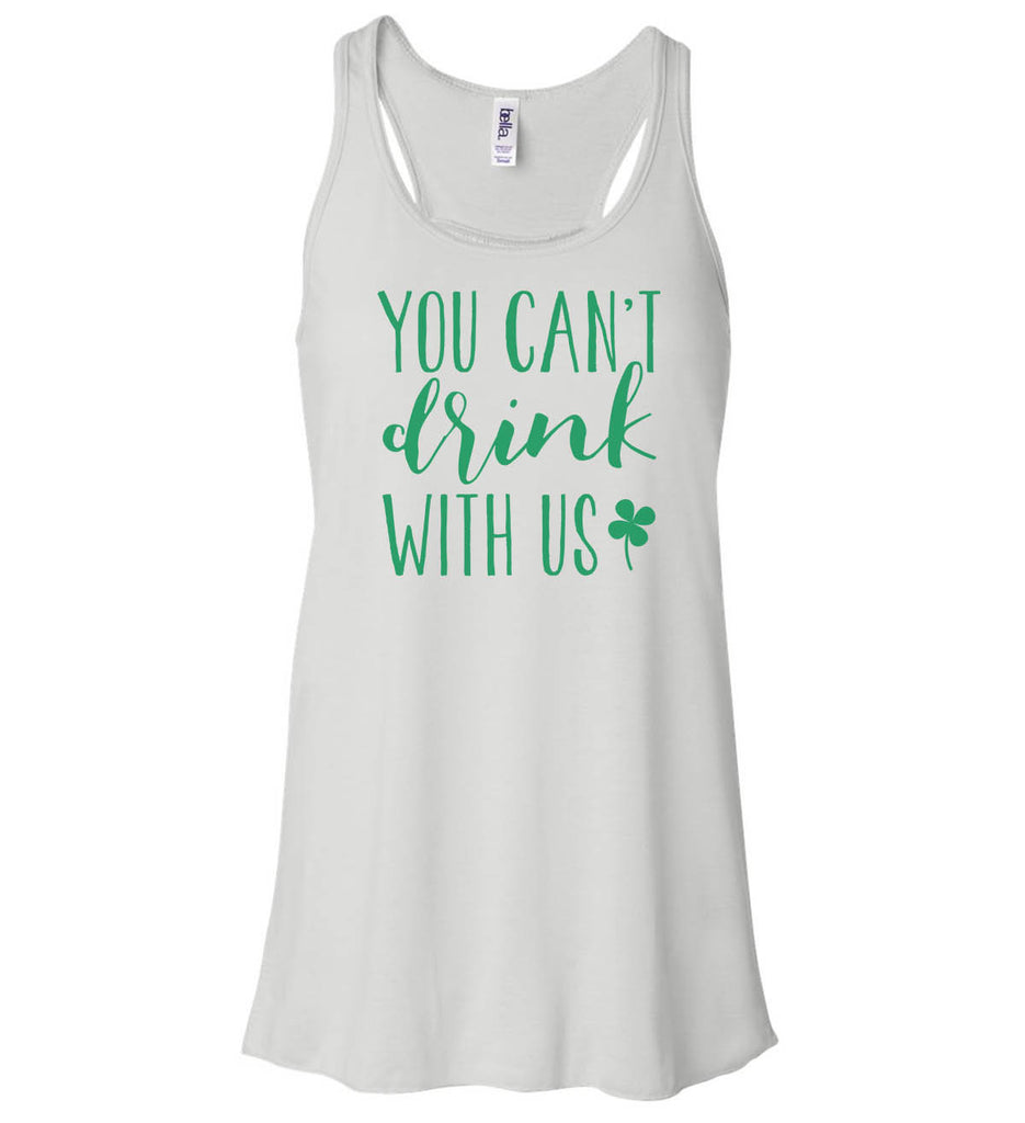 Women's Tank - You Can't Drink With Us