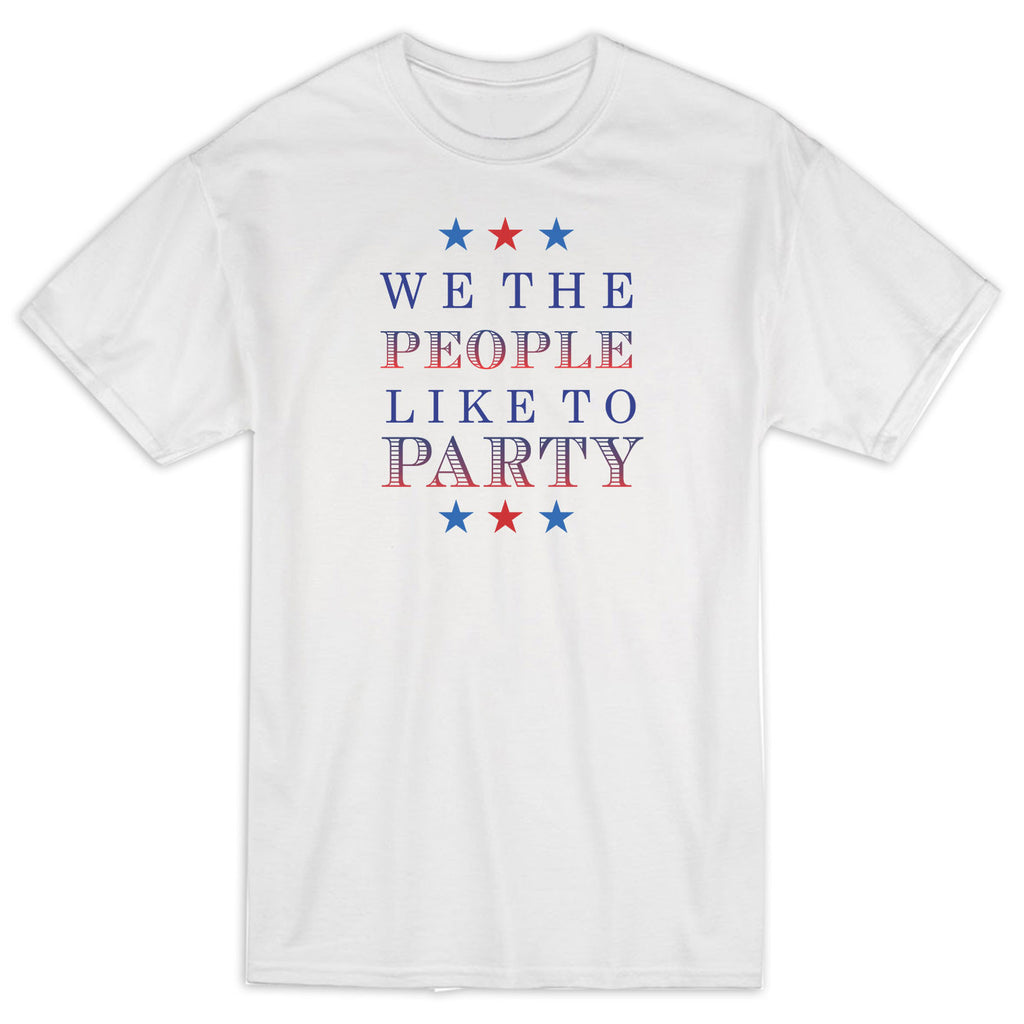 We The People Like To Party Shirt