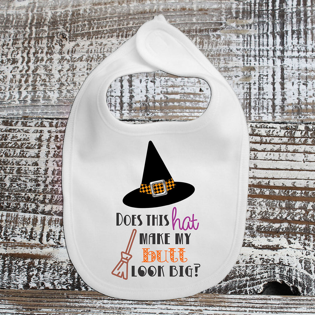 Baby Bib -Does This Hat Make My Butt Look Big