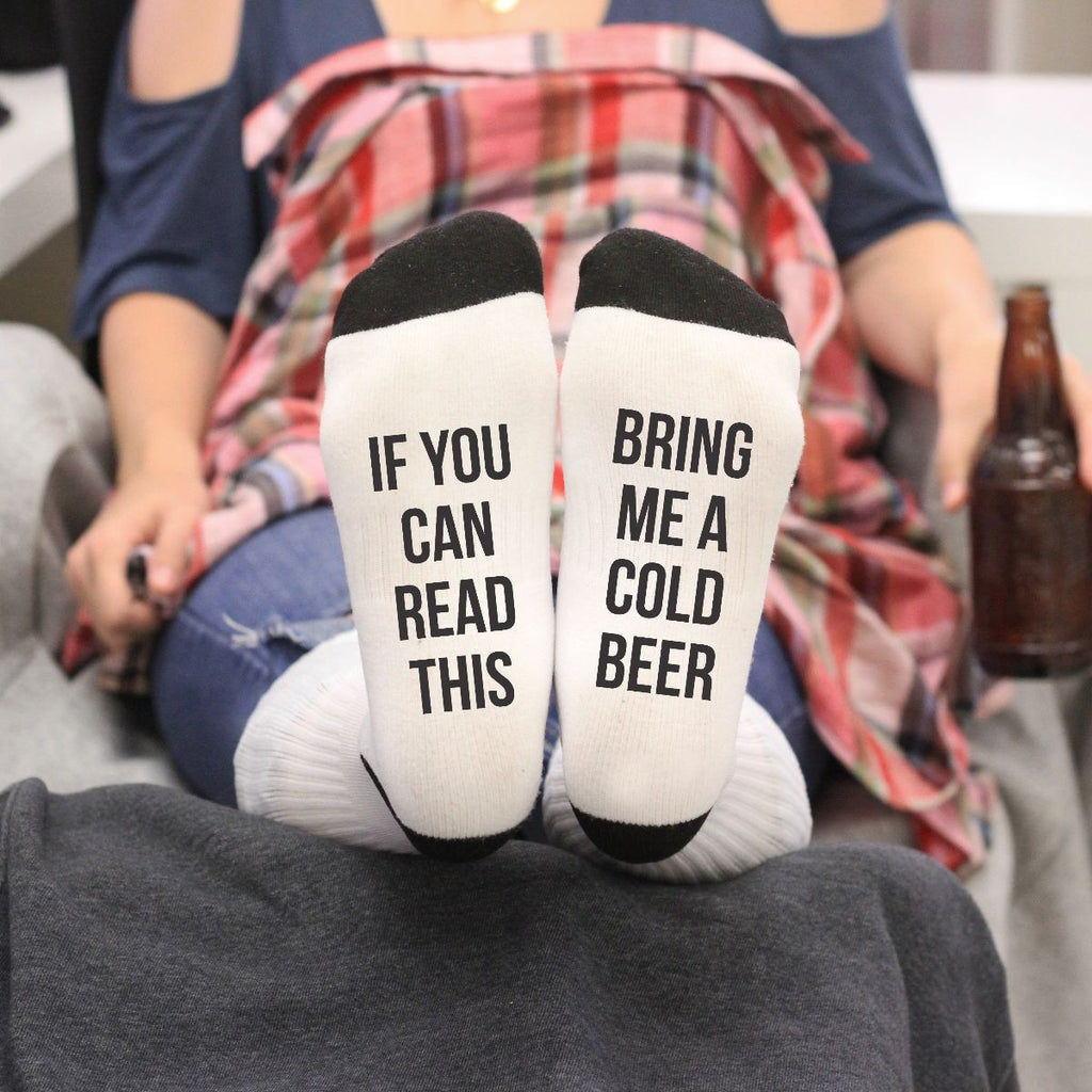 "Socks - ""If You Can Read This, Bring Me A Cold Beer"""
