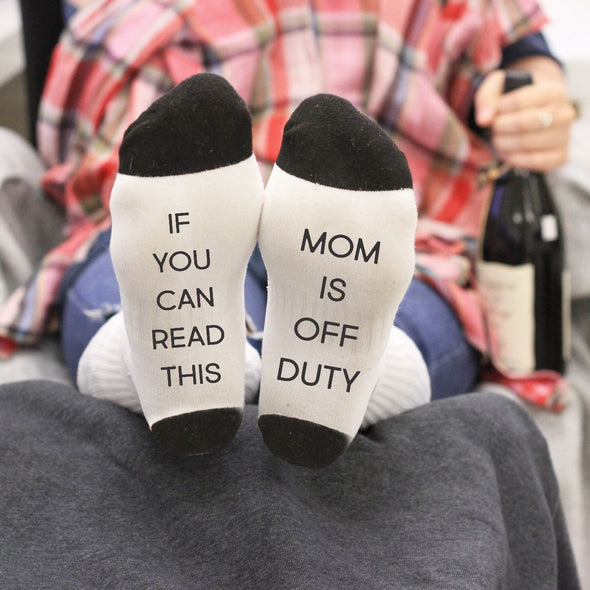 "Socks - ""If You Can Read This, Mom Is Of Duty"""
