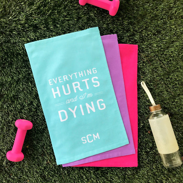 Everything Hurts And I'm Dying - Personalized GYM Towels