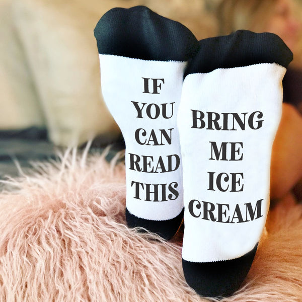 "Funny Sock Sayings, Bottom of Sock Sayings, ""If You Can Read This, Bring me Ice Cream"""