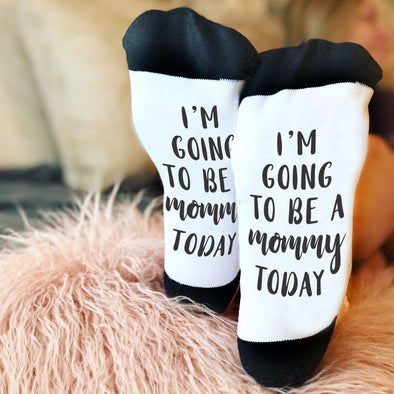 "Funny Sock Sayings, Bottom of Sock Sayings, ""I'm going to be a mommy today"""