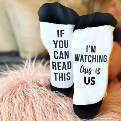 "Funny Socks, Bottom of Sock Sayings, ""If you can read this, I'm watching This Is Us Socks"""