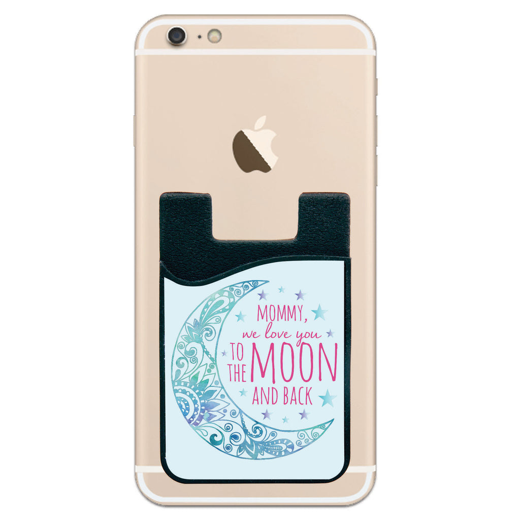 Phone Wallet - Mommy We Love You To The Moon And Back