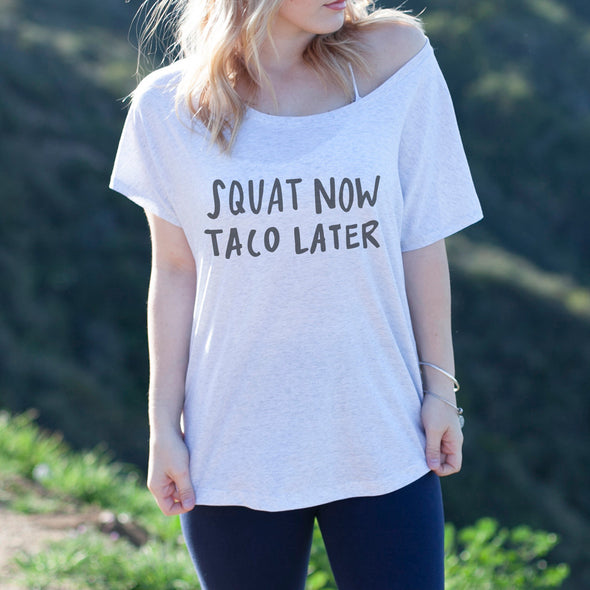 "Women's Graphic Tee ""Squat Now Taco Later"""
