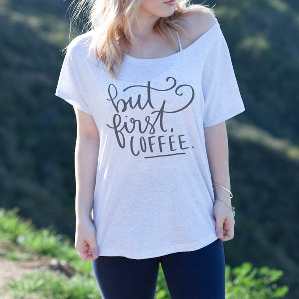 "Women's Graphic Tee ""But First Coffee"""
