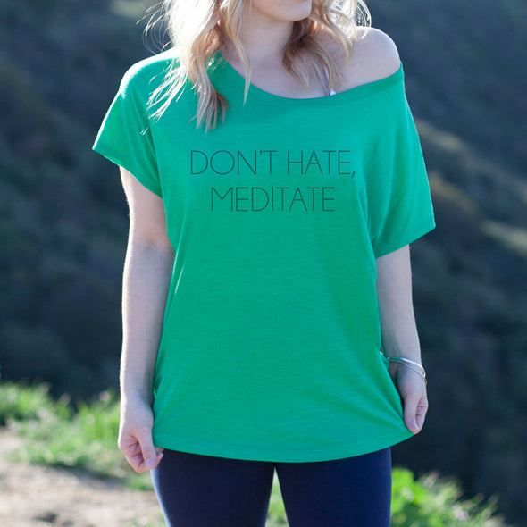 "Women's Graphic Tee ""Don&rquot;t Hate Meditate"""