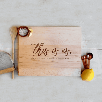 "Custom Maple Cutting Board, ""This is Us"""