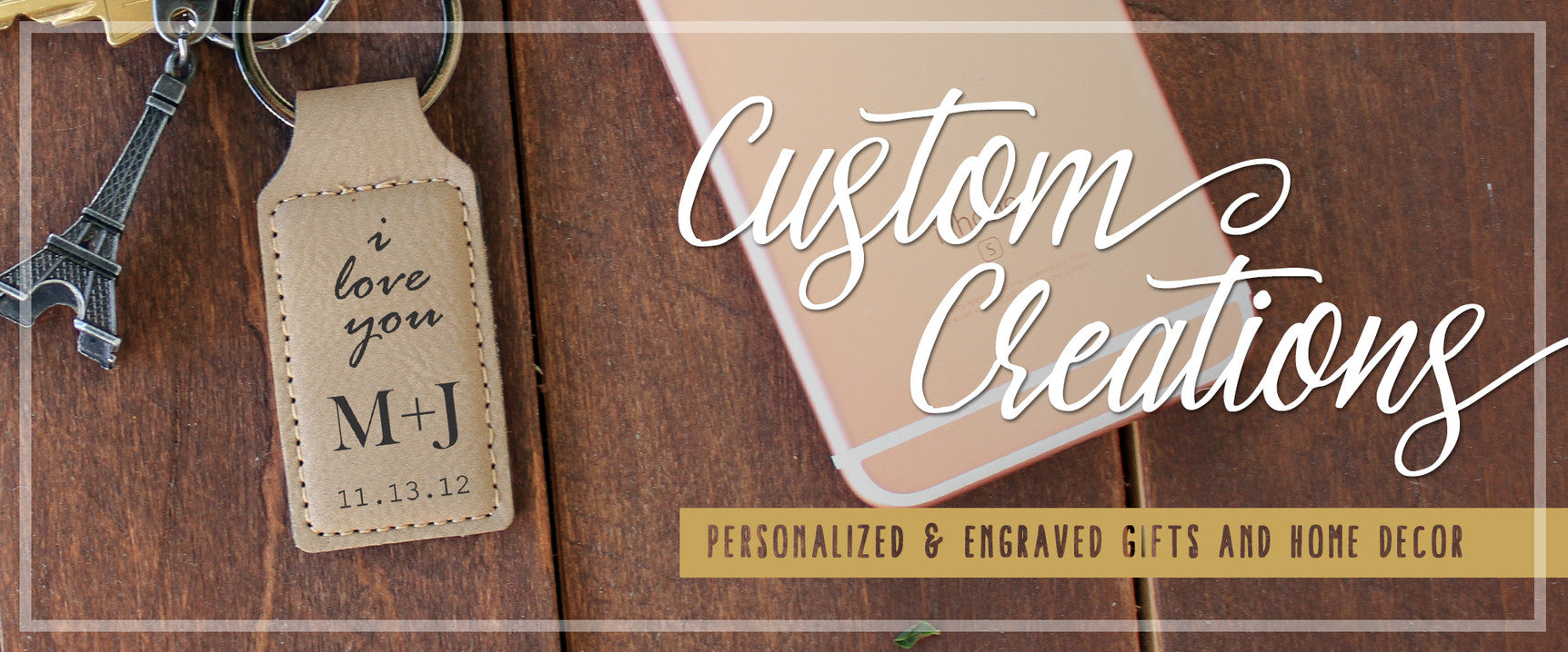 Custom Creations. Personalized and engraved gifts and home decor.