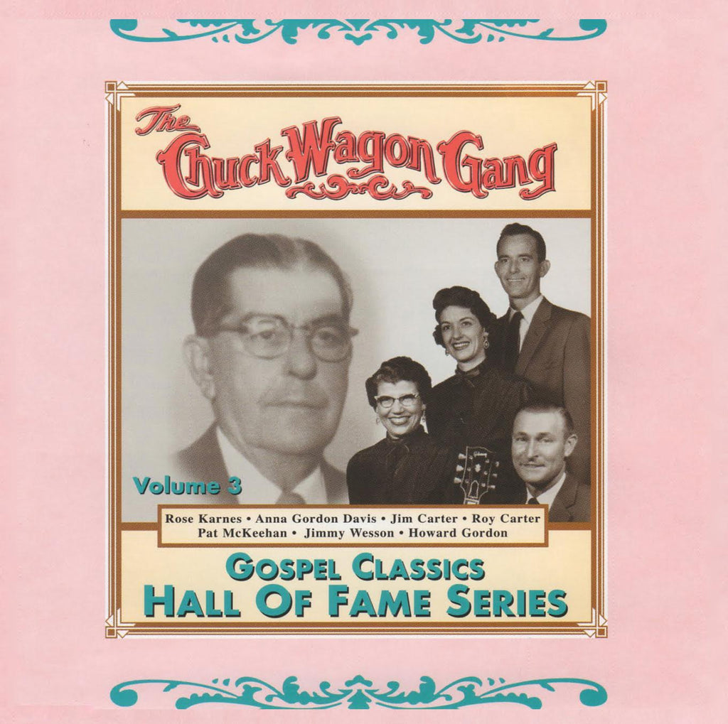 Chuck Wagon Gang: Gospel Classics Hall Of Fame Series Vol. 3