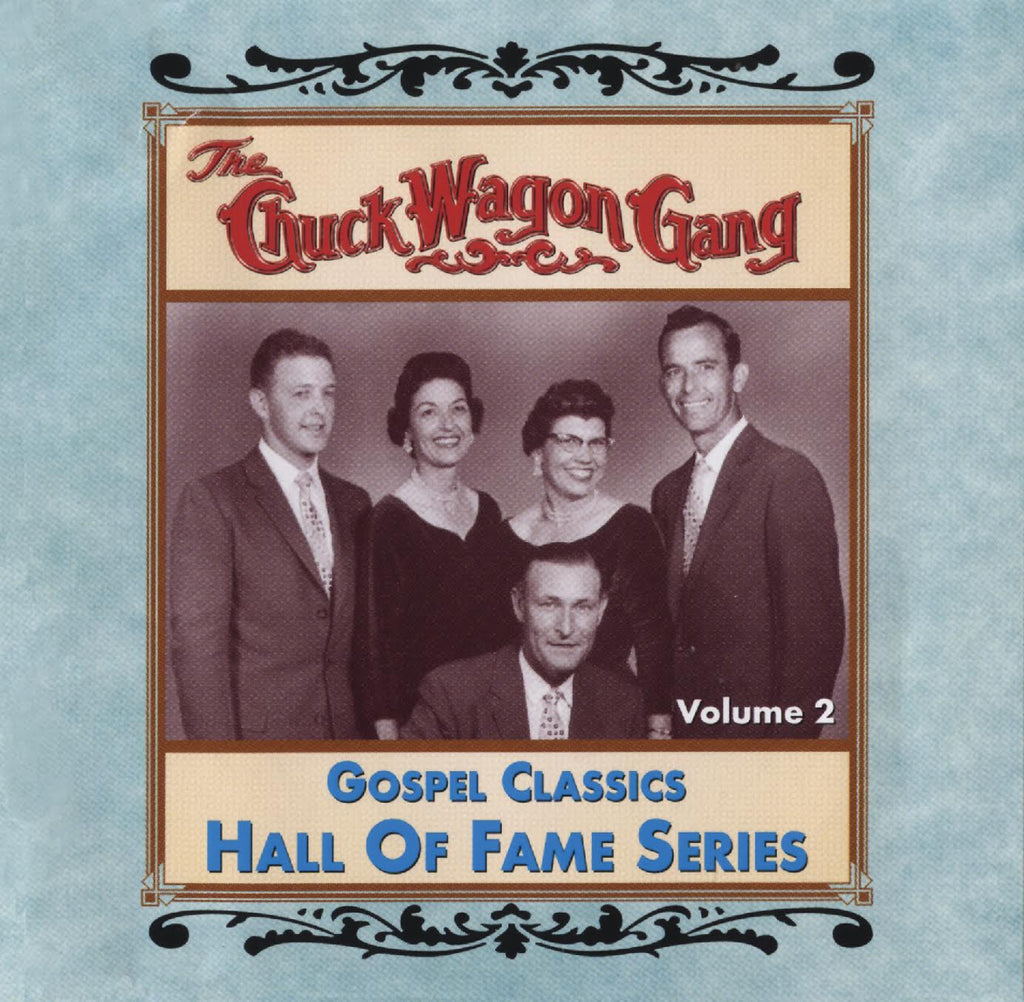 Chuck Wagon Gang: Gospel Classics Hall Of Fame Series Vol. 2