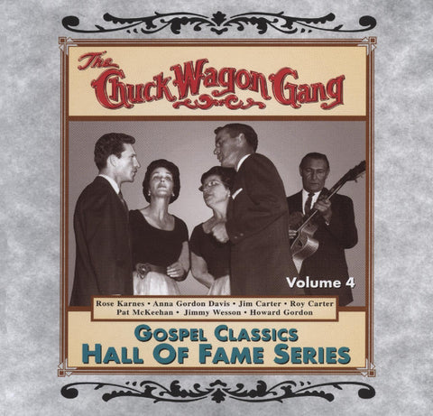 Chuck Wagon Gang: Gospel Classics Hall Of Fame Series Vol. 4