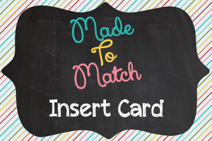 Made To Match Insert Card