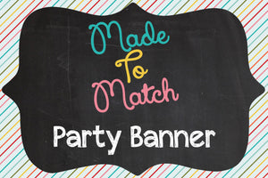 Made to Match Party Banner