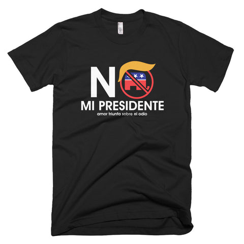 No Mi Presidente Short sleeve men's t-shirt  - MyBorinquen.com Web Store