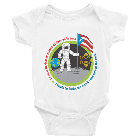 """Borincano aunque naciera en la luna"" Infant short sleeve one-piece Infant/Toddler - MyBorinquen.com Web Store"