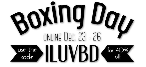 Boxing Day Sale 40% off December 23rd to 26th with code ILUVBD