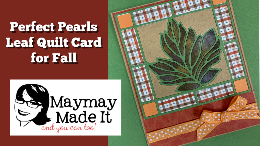 Leaf Quilt Card using Perfect Pearls