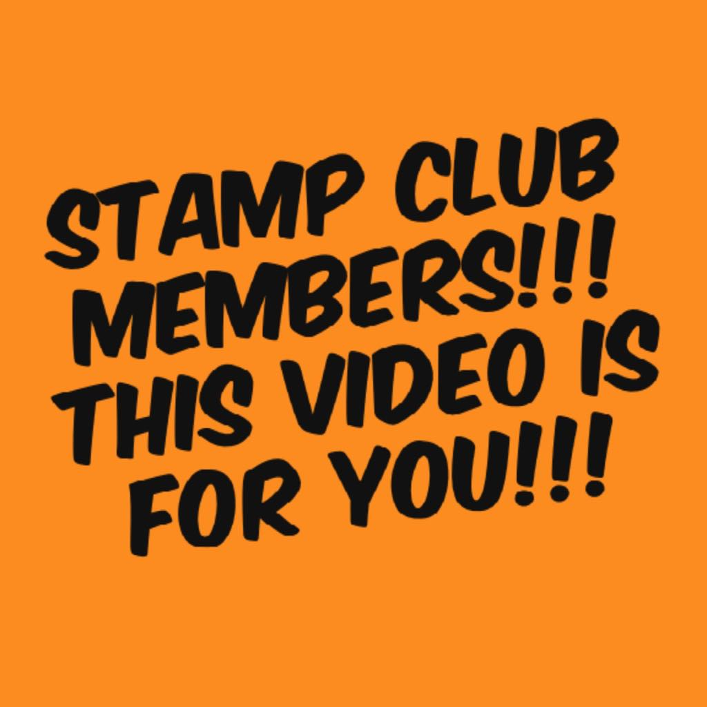 Stamp Club Members Please Watch!