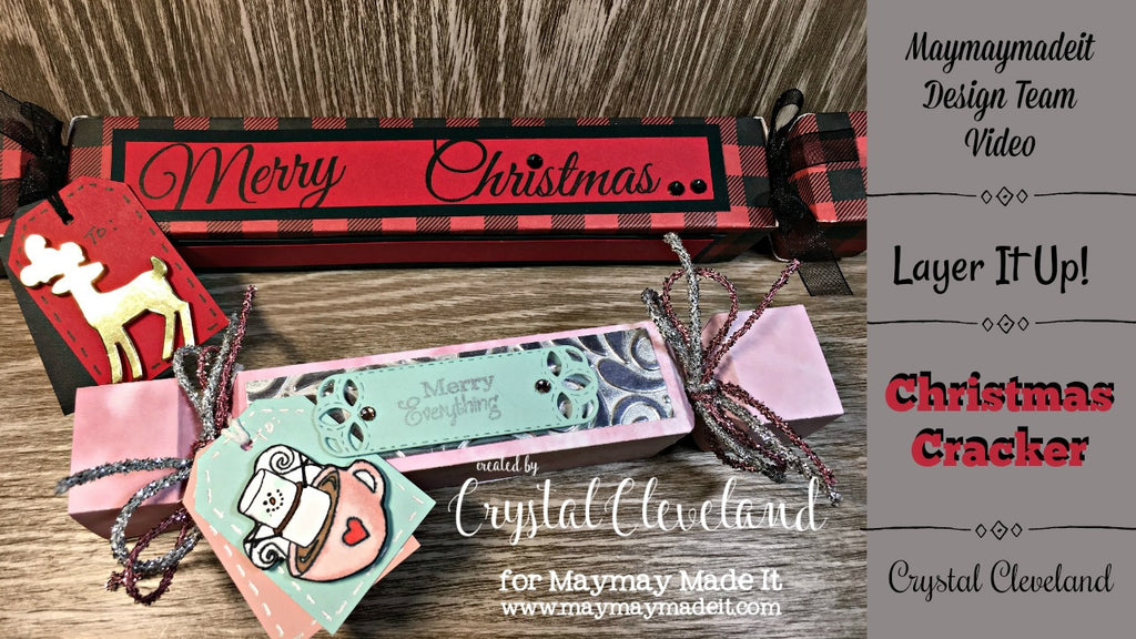 Layer It Up!/ Christmas Cracker by Crystal Cleveland