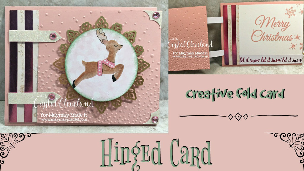 Blog Design Team Challenge/Fancy Fold Card/Hinged Card by Crystal Cleveland