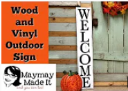 Wood and Vinyl Welcome Sign Using Cricut