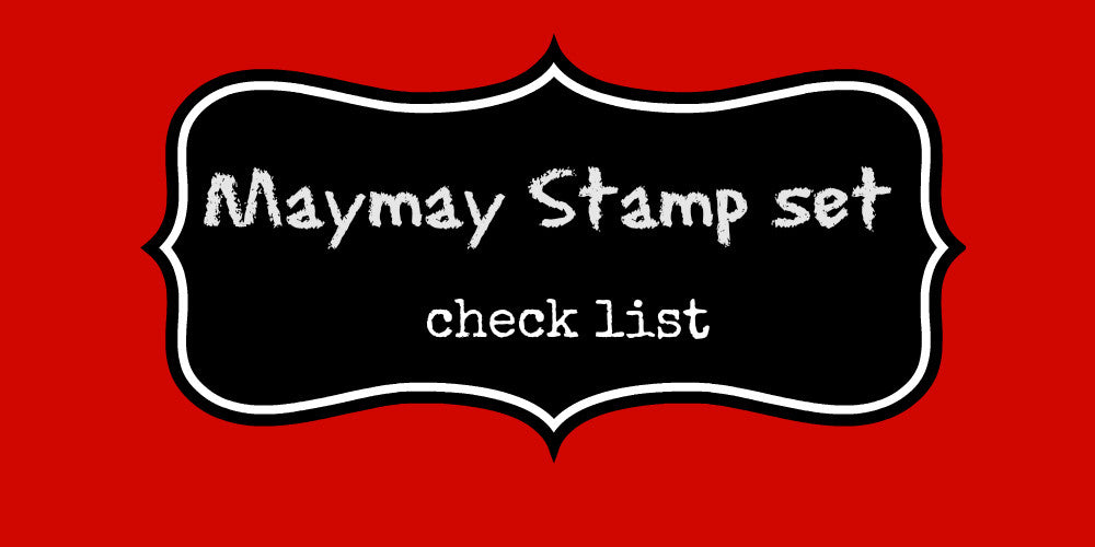 Maymay Stamp Set Checklist * in alphabet order*