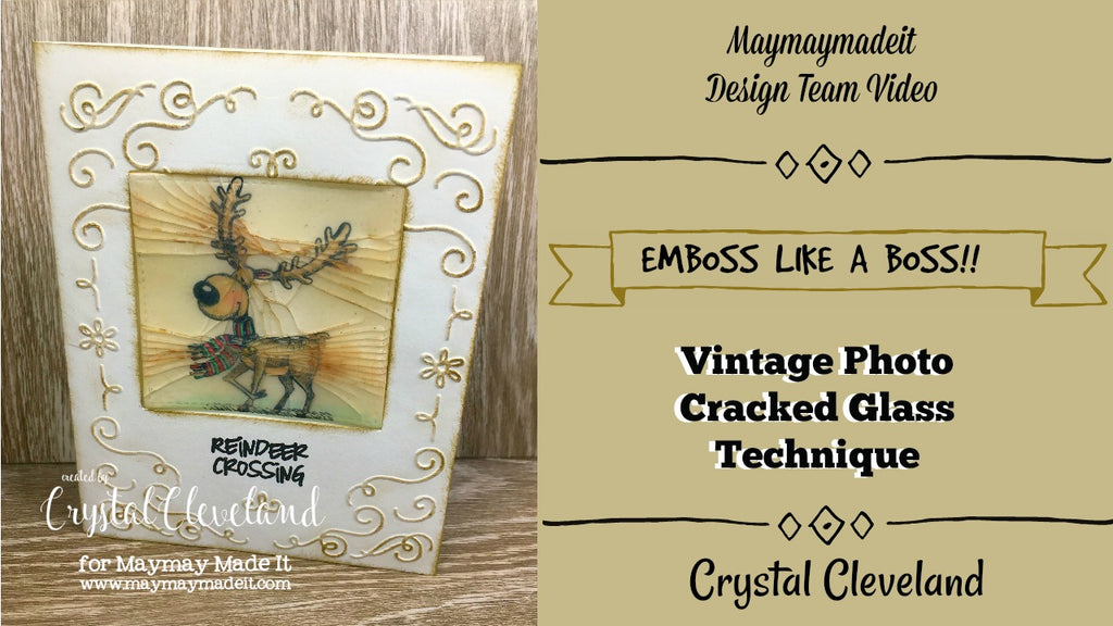 Emboss Like A Boss/ heat and dry emboss/Vintage Cracked Glass Technique by Crystal Cleveland