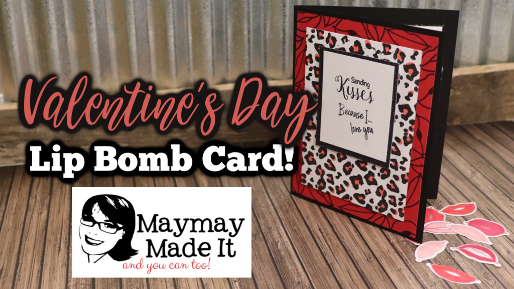 Valentine's Day Lip Bomb Card!