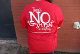 No Crying in Crafting T-Shirt Retail $15.99-$19.99