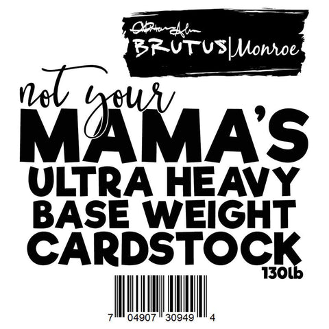 Not Your Mama's Ultra Heavy Cardstock by Brutus Monroe Retail $9.99