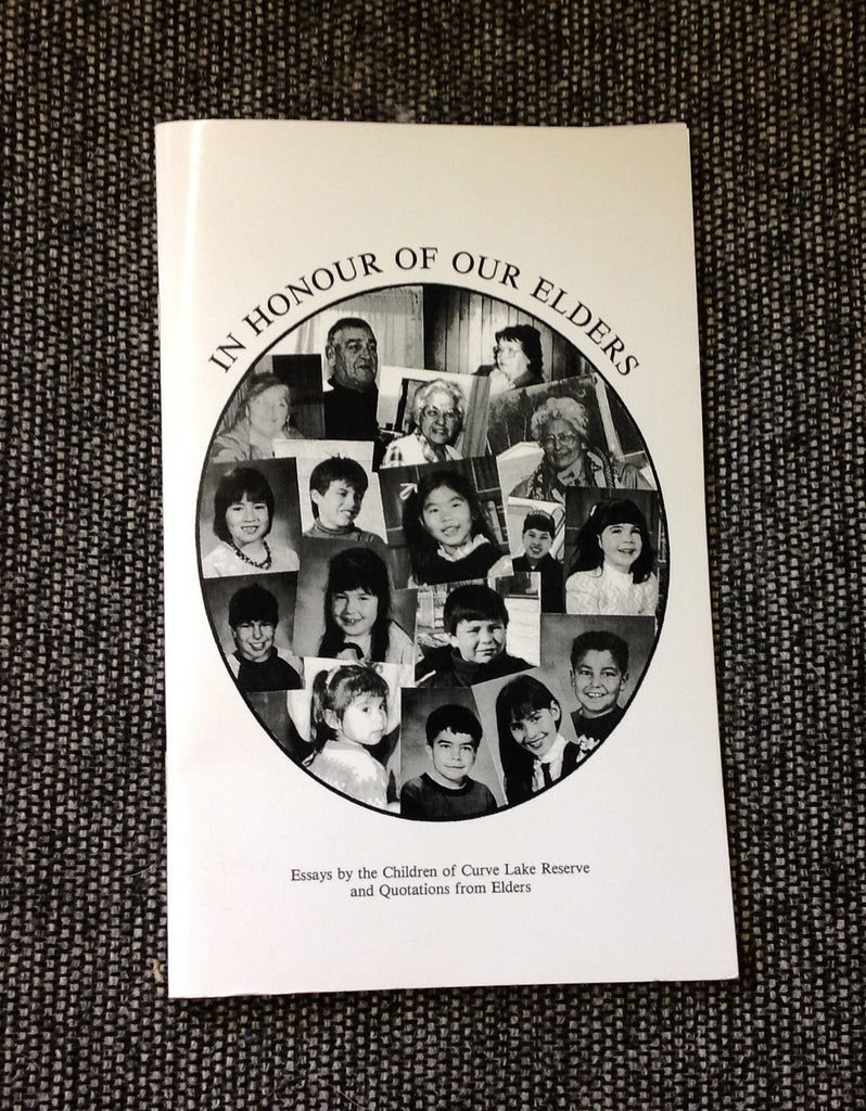 in honour of our elders essays by the children of curve lake and in honour of our elders essays by the children of curve lake and quotations from