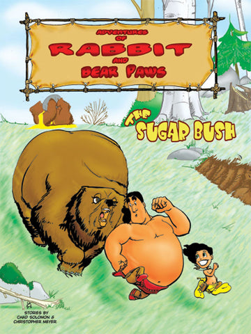 Adventures of Rabbit and Bear Paws: The Sugar Bush