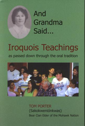 And Grandma Said....Iroquois Teachings