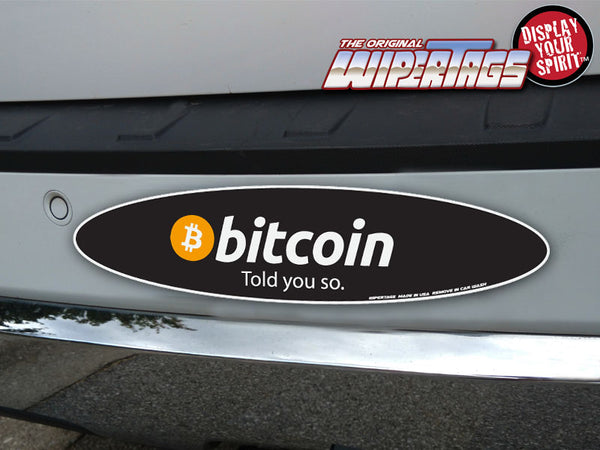 Bitcoin - Told You So WiperTags