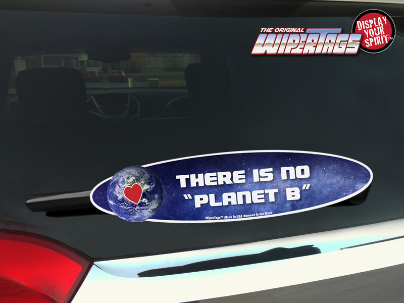 "There is No Planet ""B"" WiperTags"