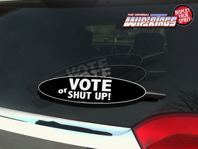 Vote or Shut Up WiperTags