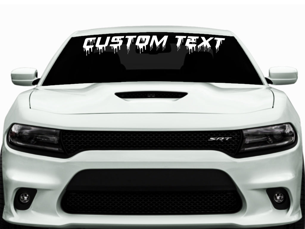 Custom Dripping Text Windshield Vinyl Decal