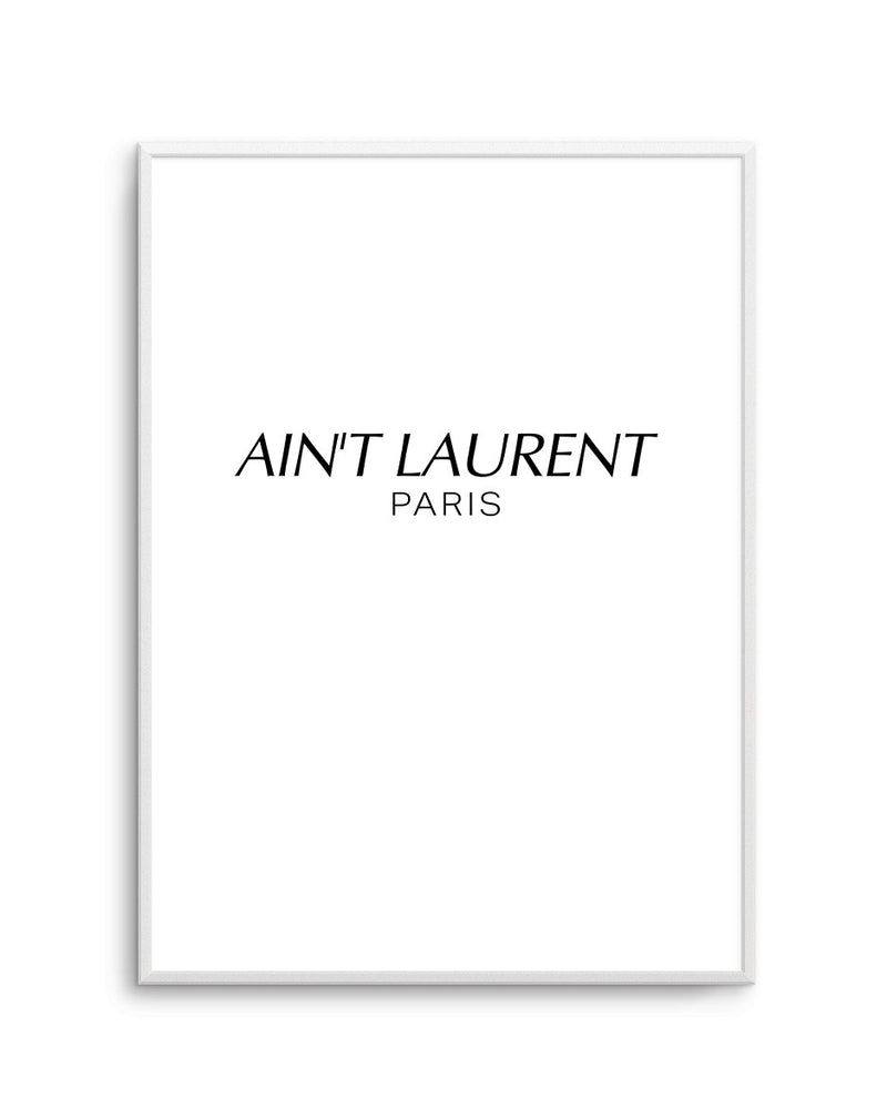 Ain't Laurent Paris - Olive et Oriel | Shop Art Prints & Posters Online