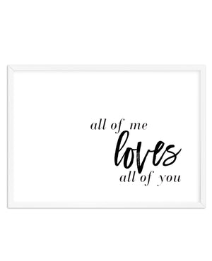 All Of Me Loves All Of You | LS - Olive et Oriel | Shop Art Prints & Posters Online